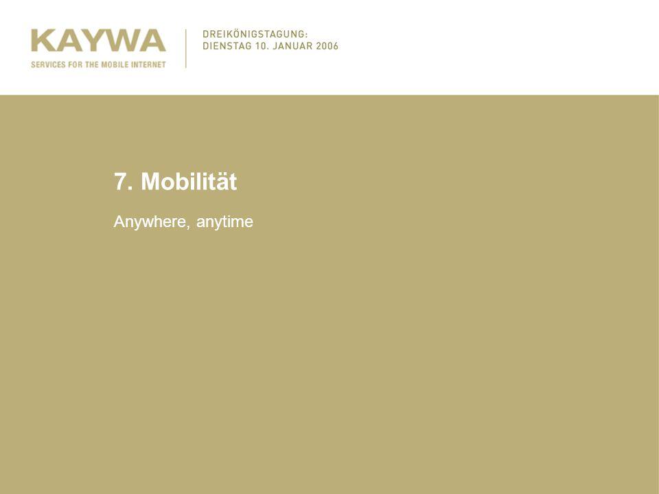 7. Mobilität Anywhere, anytime
