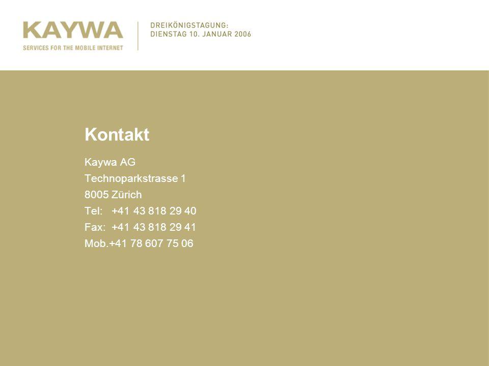 Kontakt Kaywa AG Technoparkstrasse 1 8005 Zürich Tel: +41 43 818 29 40 Fax: +41 43 818 29 41 Mob.+41 78 607 75 06