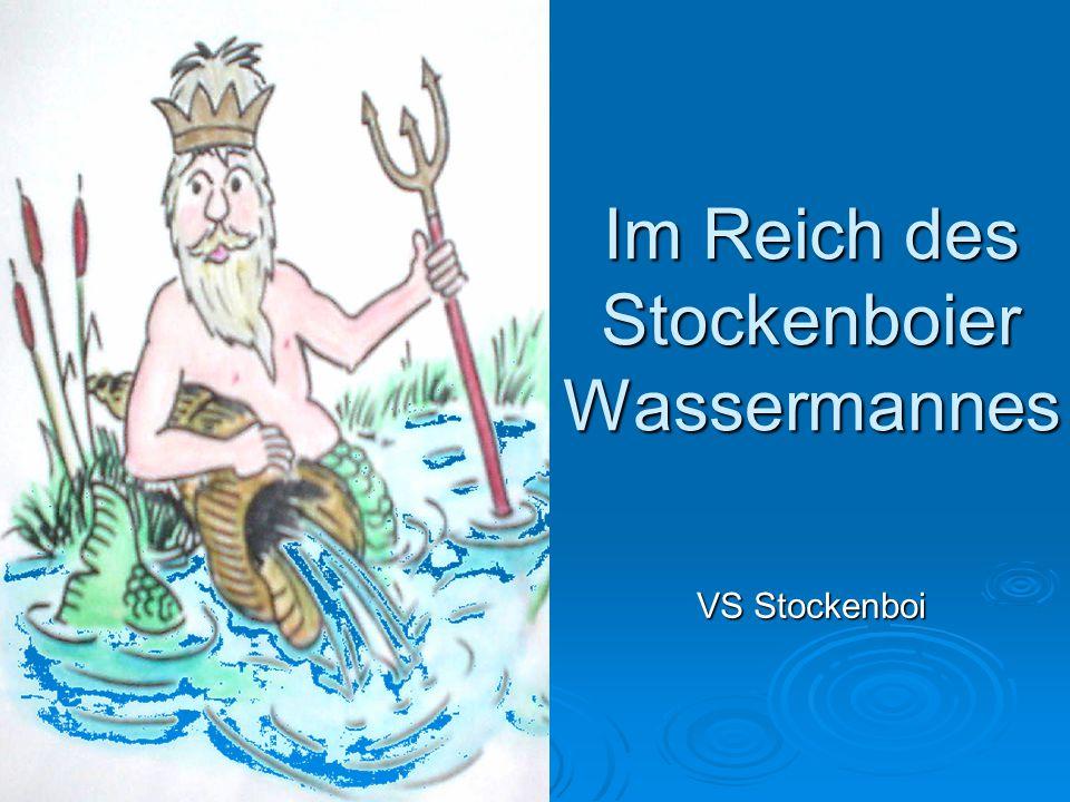 Im Reich des Stockenboier Wassermannes VS Stockenboi