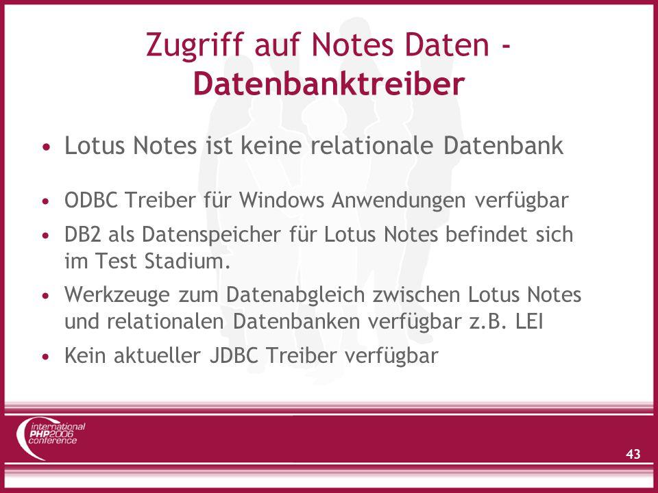 43 Zugriff auf Notes Daten - Datenbanktreiber Lotus Notes ist keine relationale Datenbank ODBC Treiber für Windows Anwendungen verfügbar DB2 als Datenspeicher für Lotus Notes befindet sich im Test Stadium.