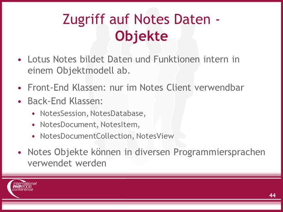44 Zugriff auf Notes Daten - Objekte Lotus Notes bildet Daten und Funktionen intern in einem Objektmodell ab.