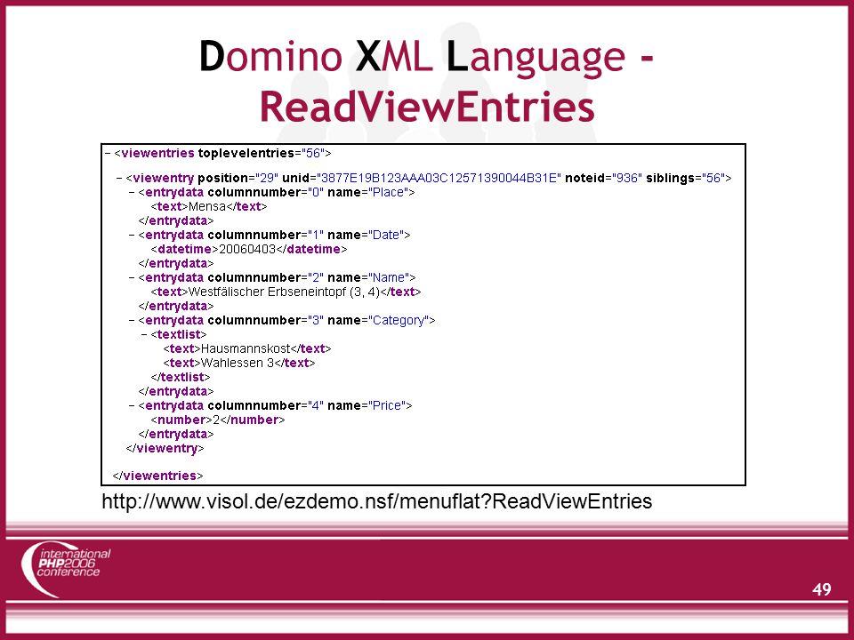 49 Domino XML Language - ReadViewEntries http://www.visol.de/ezdemo.nsf/menuflat?ReadViewEntries