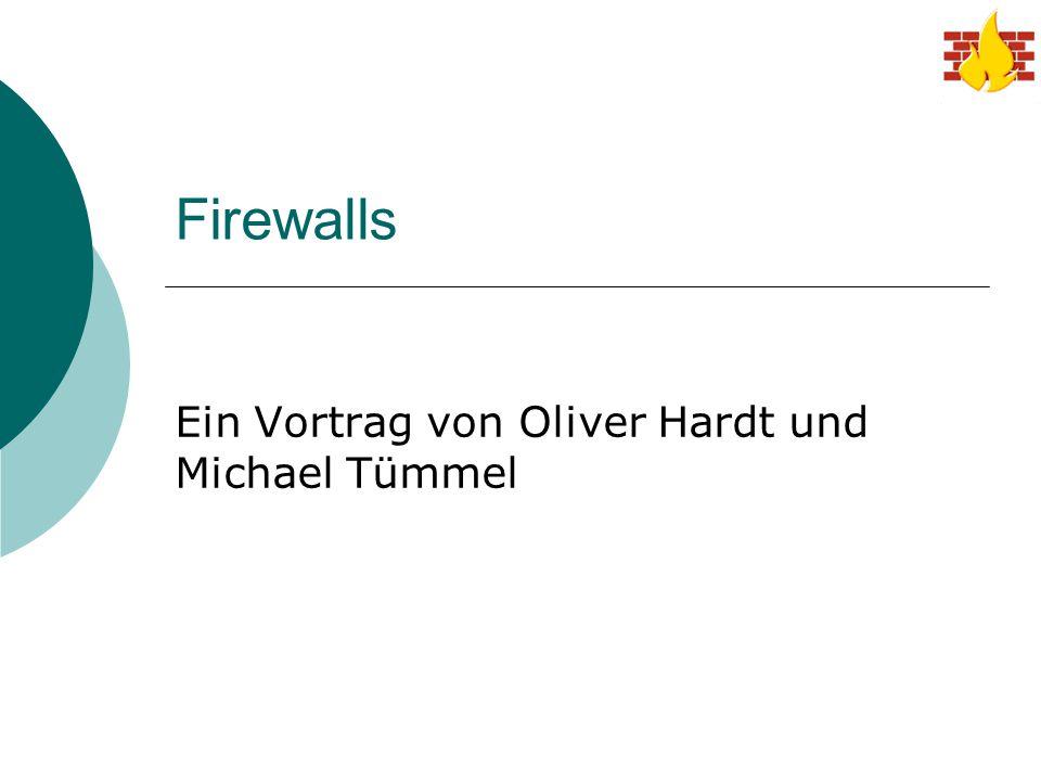 Firewalls Ein Vortrag von Oliver Hardt und Michael Tümmel