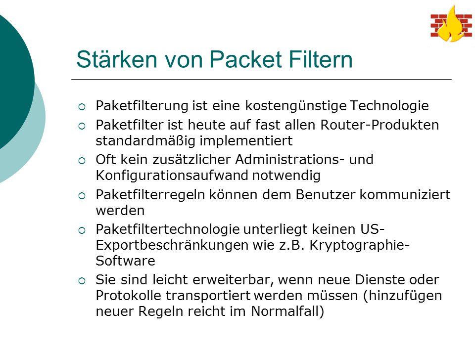 Stärken von Packet Filtern  Paketfilterung ist eine kostengünstige Technologie  Paketfilter ist heute auf fast allen Router-Produkten standardmäßig