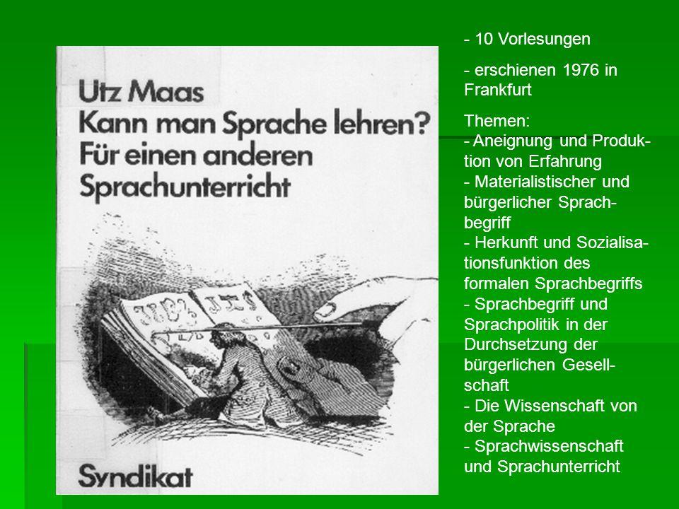 - 10 Vorlesungen - erschienen 1976 in Frankfurt Themen: - Aneignung und Produk- tion von Erfahrung - Materialistischer und bürgerlicher Sprach- begrif