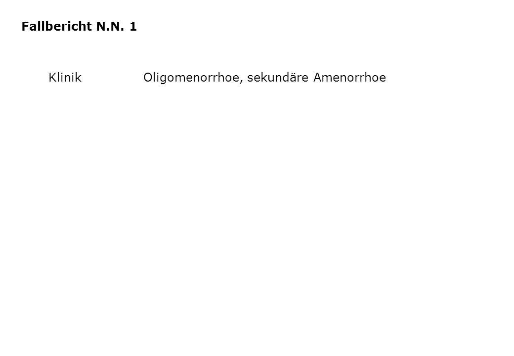 KlinikOligomenorrhoe, sekundäre Amenorrhoe Fallbericht N.N. 1