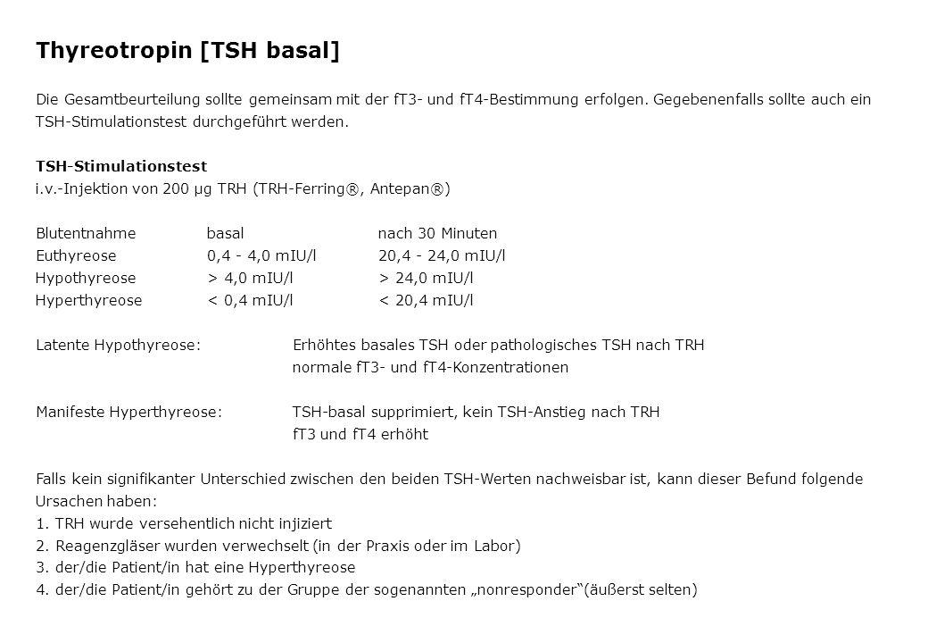 Thyreotropin [TSH basal] Die Gesamtbeurteilung sollte gemeinsam mit der fT3- und fT4-Bestimmung erfolgen. Gegebenenfalls sollte auch ein TSH-Stimulati