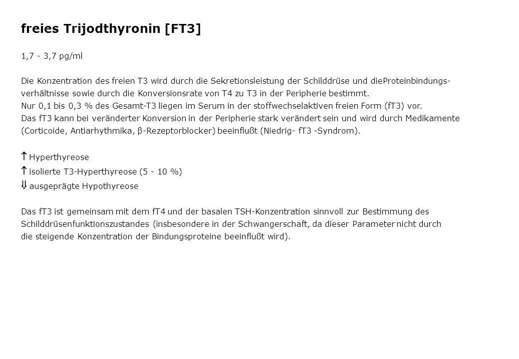 freies Trijodthyronin [FT3] 1,7 - 3,7 pg/ml Die Konzentration des freien T3 wird durch die Sekretionsleistung der Schilddrüse und dieProteinbindungs-