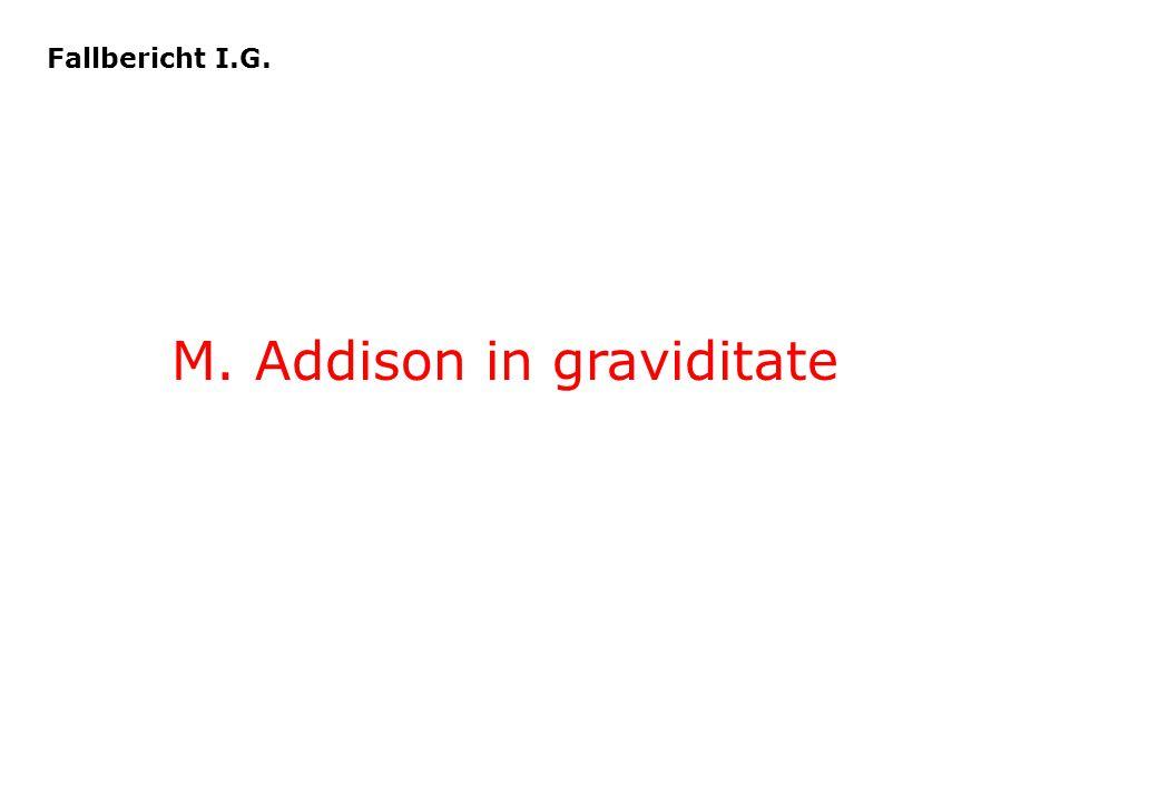 Fallbericht I.G. M. Addison in graviditate