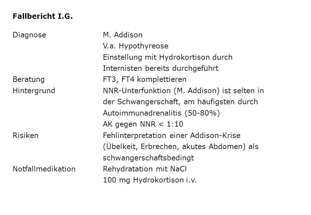 DiagnoseM. Addison V.a. Hypothyreose Einstellung mit Hydrokortison durch Internisten bereits durchgeführt BeratungFT3, FT4 komplettieren HintergrundNN