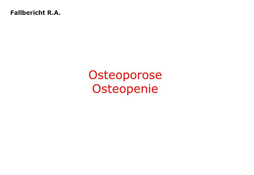 Fallbericht R.A. Osteoporose Osteopenie