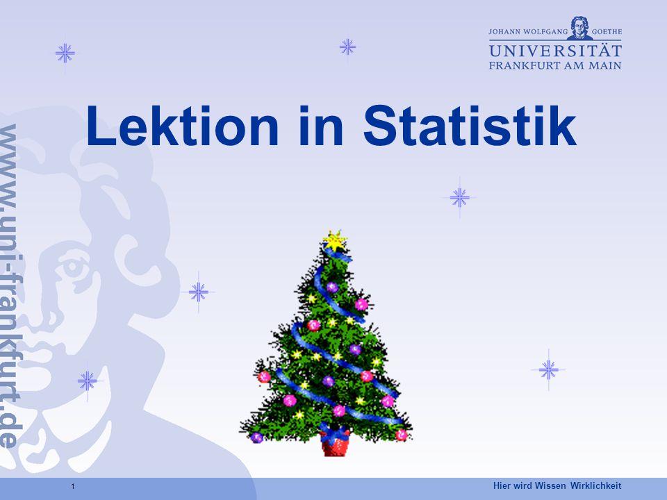 Hier wird Wissen Wirklichkeit 1 Lektion in Statistik