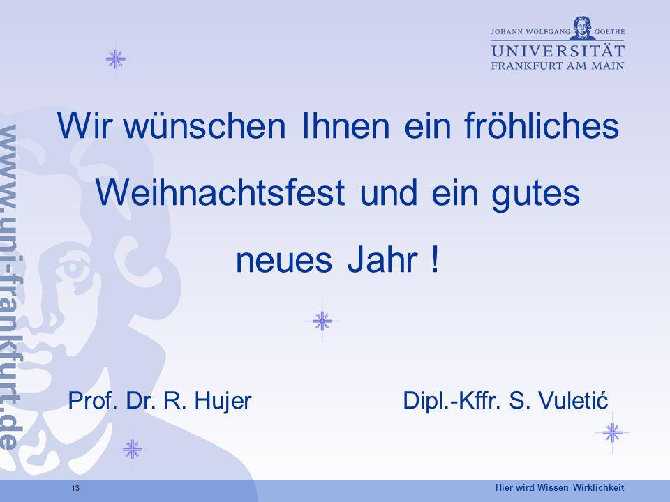 Hier wird Wissen Wirklichkeit 13 Wir wünschen Ihnen ein fröhliches Weihnachtsfest und ein gutes neues Jahr .