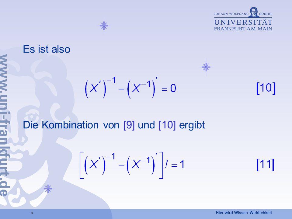 Hier wird Wissen Wirklichkeit 9 Es ist also Die Kombination von [9] und [10] ergibt