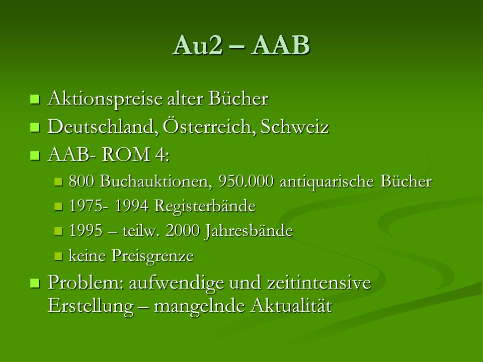 Au2 – AAB Aktionspreise alter Bücher Aktionspreise alter Bücher Deutschland, Österreich, Schweiz Deutschland, Österreich, Schweiz AAB- ROM 4: AAB- ROM