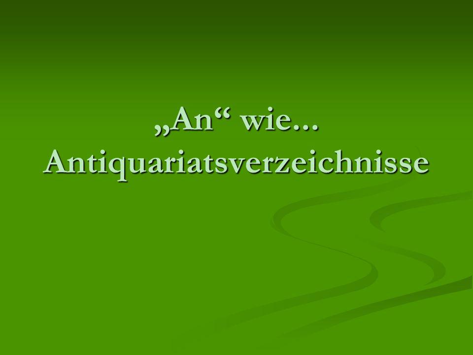"""""""An"""" wie... Antiquariatsverzeichnisse"""