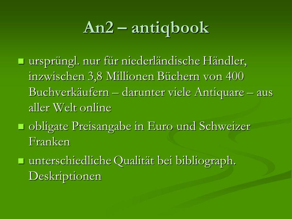 An2 – antiqbook ursprüngl. nur für niederländische Händler, inzwischen 3,8 Millionen Büchern von 400 Buchverkäufern – darunter viele Antiquare – aus a
