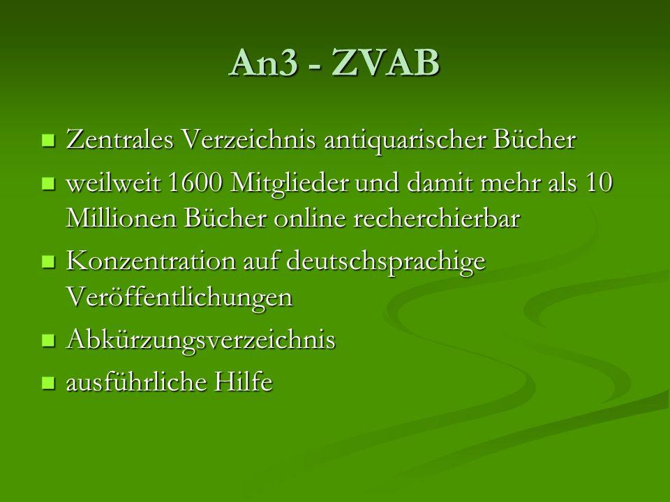 An3 - ZVAB Zentrales Verzeichnis antiquarischer Bücher Zentrales Verzeichnis antiquarischer Bücher weilweit 1600 Mitglieder und damit mehr als 10 Mill
