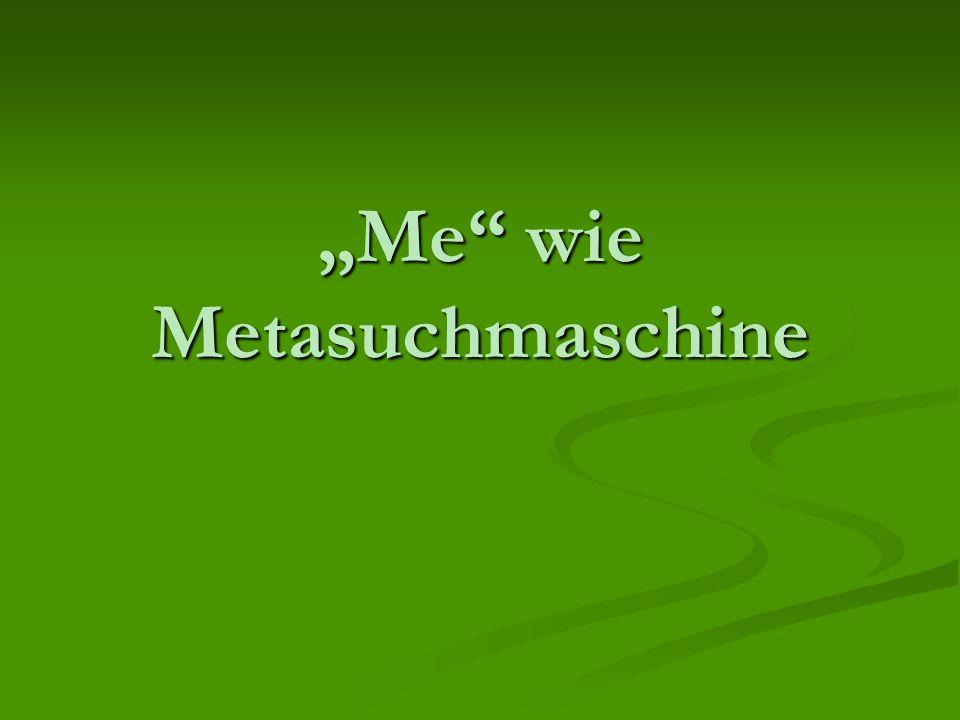 """""""Me"""" wie Metasuchmaschine"""