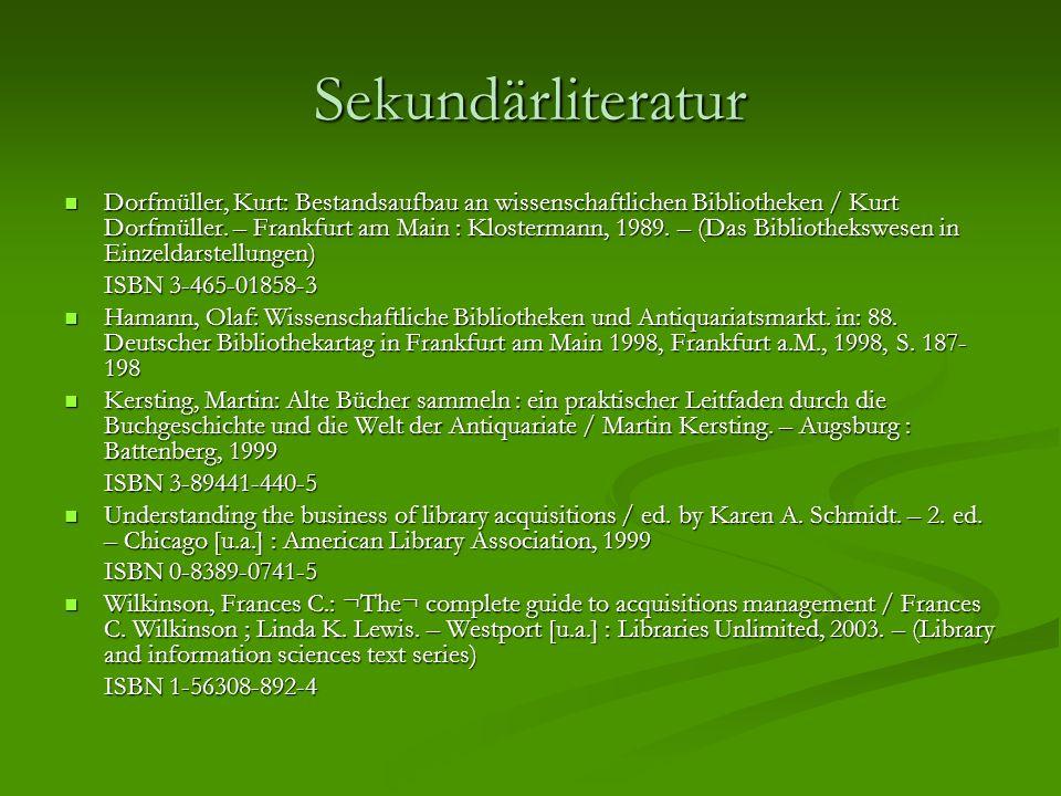 Sekundärliteratur Dorfmüller, Kurt: Bestandsaufbau an wissenschaftlichen Bibliotheken / Kurt Dorfmüller. – Frankfurt am Main : Klostermann, 1989. – (D