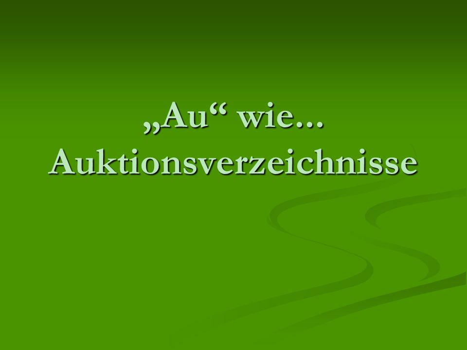 """""""Au"""" wie... Auktionsverzeichnisse"""