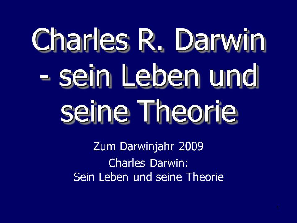 """22 """"Über die Entstehung der Arten 24.11.1859 erschien sein Lebenswerk """"Über die Entstehung der Arten ."""