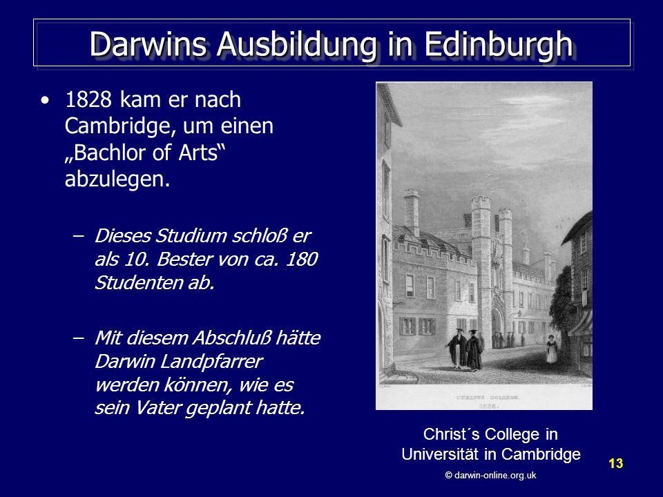 """13 Darwins Ausbildung in Edinburgh 1828 kam er nach Cambridge, um einen """"Bachlor of Arts abzulegen."""