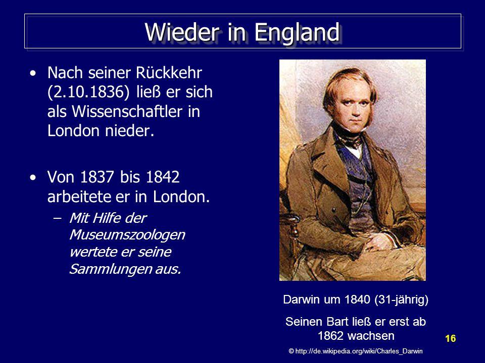 16 Wieder in England Nach seiner Rückkehr (2.10.1836) ließ er sich als Wissenschaftler in London nieder.