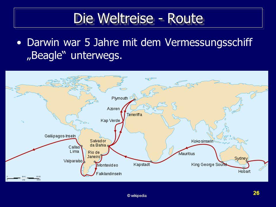 """26 Die Weltreise - Route Darwin war 5 Jahre mit dem Vermessungsschiff """"Beagle unterwegs."""