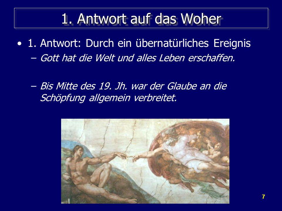 8 2.Antwort auf das Woher 2. Antwort: Durch natürliche Variation und Auslese (Selektion).