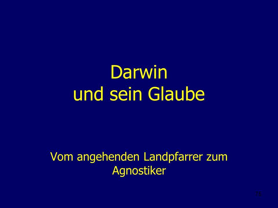 75 Darwin und sein Glaube Vom angehenden Landpfarrer zum Agnostiker