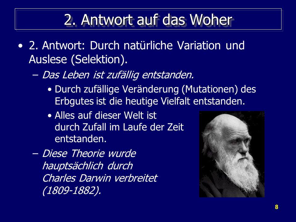 59 Die Wandelbarkeit der Arten Darwin war mit dem Vorgehen der Züchter vertraut.