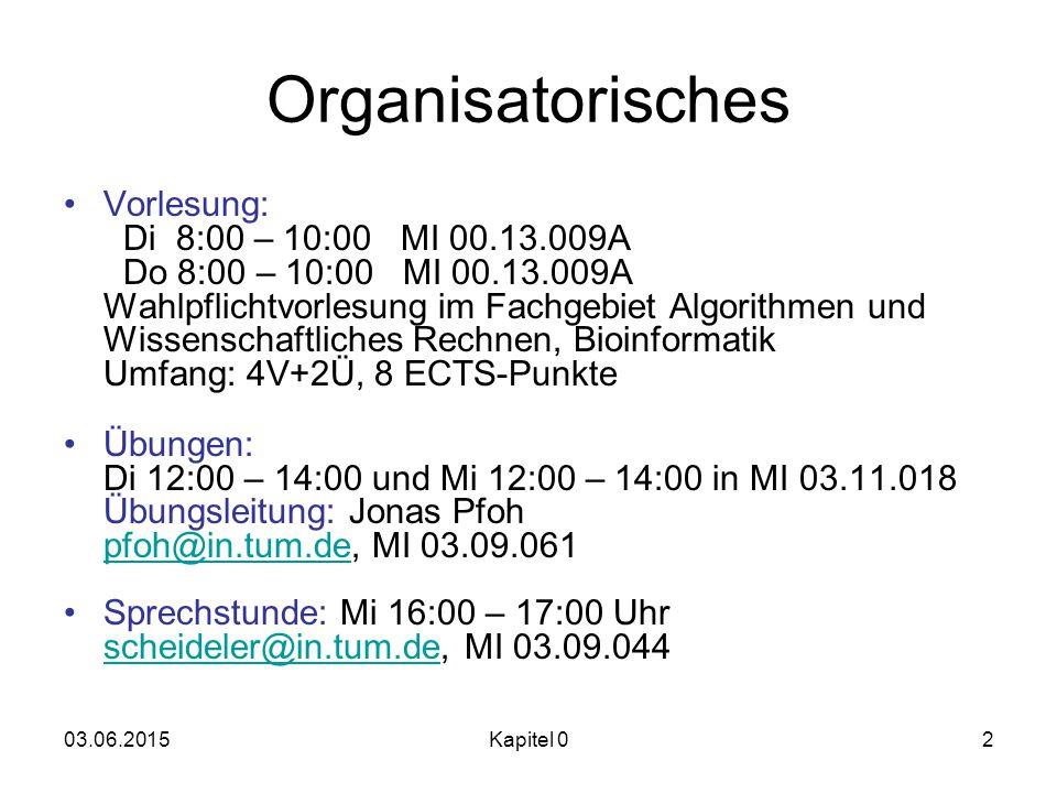 03.06.2015Kapitel 03 Organisatorisches Webseite: www14.in.tum.de/lehre/2008WS/ea/ Die Webseite enthält Vorlesungsfolien, Übungsblätter sowie ein vorläufiges Skript.