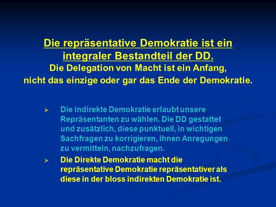 Die repräsentative Demokratie ist ein integraler Bestandteil der DD.