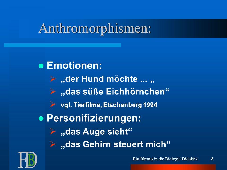 """Einführung in die Biologie-Didaktik8 Anthromorphismen: Emotionen:  """"der Hund möchte..."""