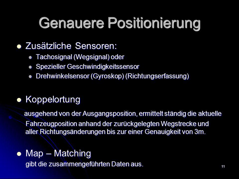 11 Genauere Positionierung Zusätzliche Sensoren: Zusätzliche Sensoren: Tachosignal (Wegsignal) oder Tachosignal (Wegsignal) oder Spezieller Geschwindi