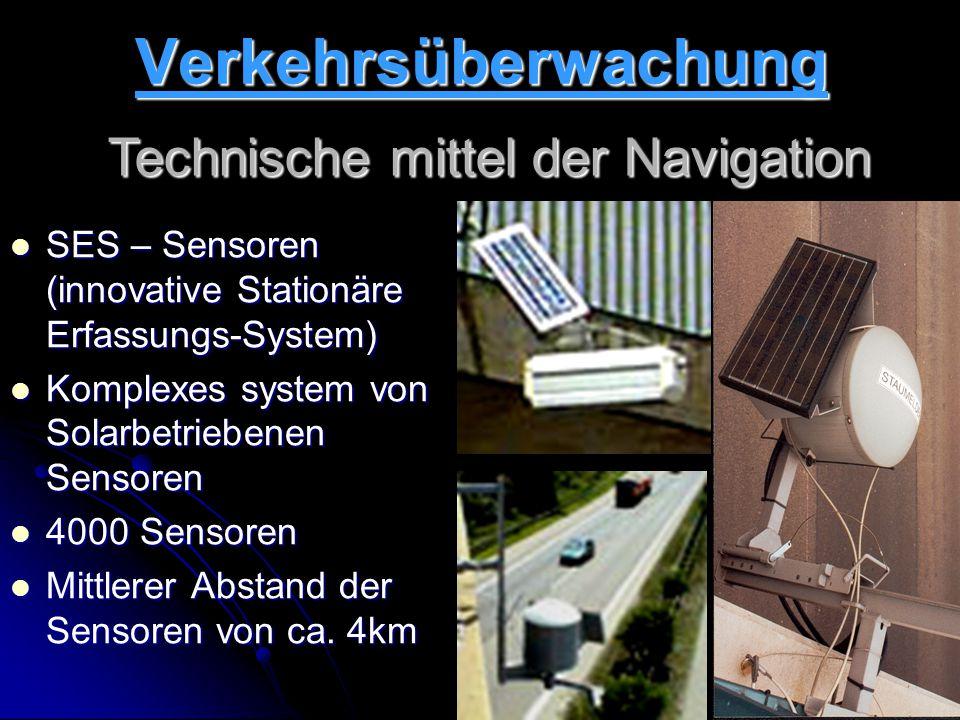 13Verkehrsüberwachung SES – Sensoren (innovative Stationäre Erfassungs-System) SES – Sensoren (innovative Stationäre Erfassungs-System) Komplexes system von Solarbetriebenen Sensoren Komplexes system von Solarbetriebenen Sensoren 4000 Sensoren 4000 Sensoren Mittlerer Abstand der Sensoren von ca.
