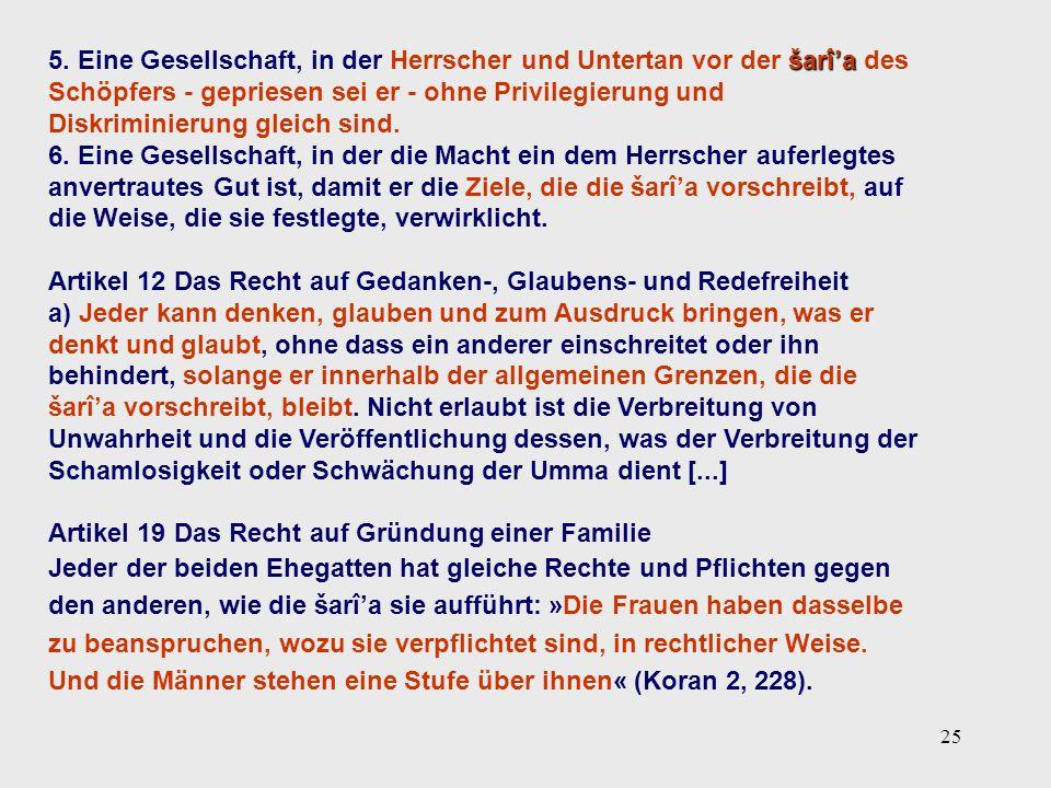 25 šarî'a 5. Eine Gesellschaft, in der Herrscher und Untertan vor der šarî'a des Schöpfers - gepriesen sei er - ohne Privilegierung und Diskriminierun