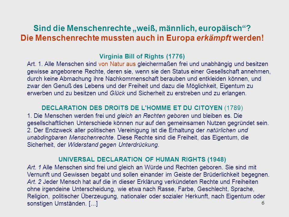 """6 Sind die Menschenrechte """"weiß, männlich, europäisch""""? Die Menschenrechte mussten auch in Europa erkämpft werden! Virginia Bill of Rights (1776) Art."""