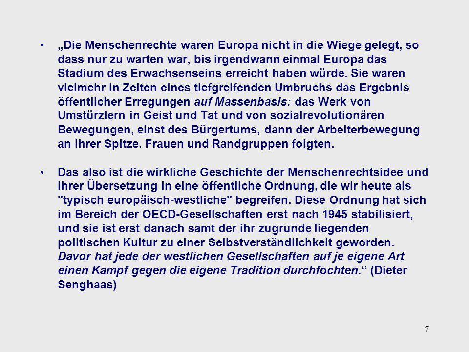 """7 """"Die Menschenrechte waren Europa nicht in die Wiege gelegt, so dass nur zu warten war, bis irgendwann einmal Europa das Stadium des Erwachsenseins e"""