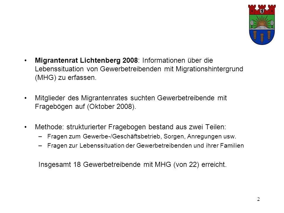 2 Migrantenrat Lichtenberg 2008: Informationen über die Lebenssituation von Gewerbetreibenden mit Migrationshintergrund (MHG) zu erfassen.
