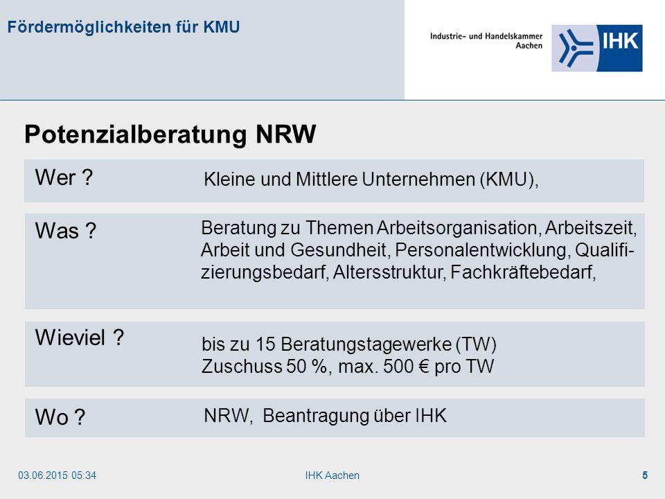 03.06.2015 05:35IHK Aachen16 I.3Kostenzuschuss für Energieeffizienzberatungen Die Förderung aus dem Energieeffizienzberatungsprogramm reduziert den Eigenanteil auf 3.520,- € bei insgesamt förderfungsfähigen Kosten 9.600,- €.