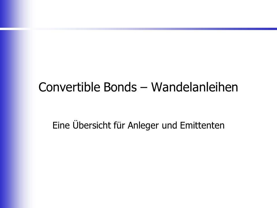 Convertible Bonds – Wandelanleihen Eine Übersicht für Anleger und Emittenten