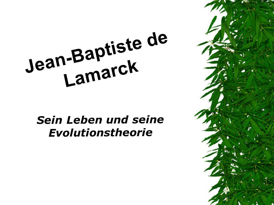 """Evolutionstheorie Lamarcks Zusätzlich betont er die aktive Rolle der Lebensform in der Anpassung an die Umwelt -> """"Vervollkommnungstrieb 1234567891011121314151617"""