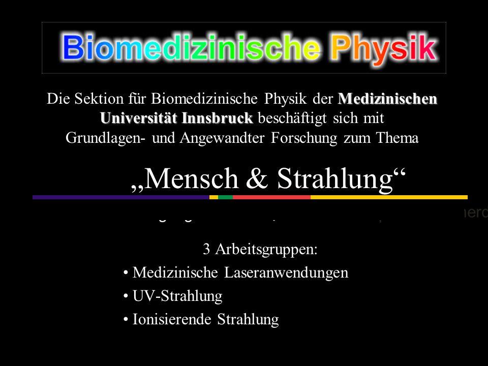 """Department für Physiologie und Medizinische Physik der Medizinischen Universität Innsbruck """"Mensch & Strahlung"""" Medizinischen Universität Innsbruck Di"""