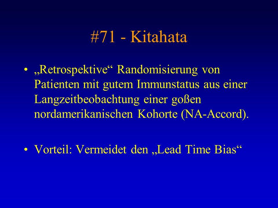 """#71 - Kitahata """"Retrospektive"""" Randomisierung von Patienten mit gutem Immunstatus aus einer Langzeitbeobachtung einer goßen nordamerikanischen Kohorte"""