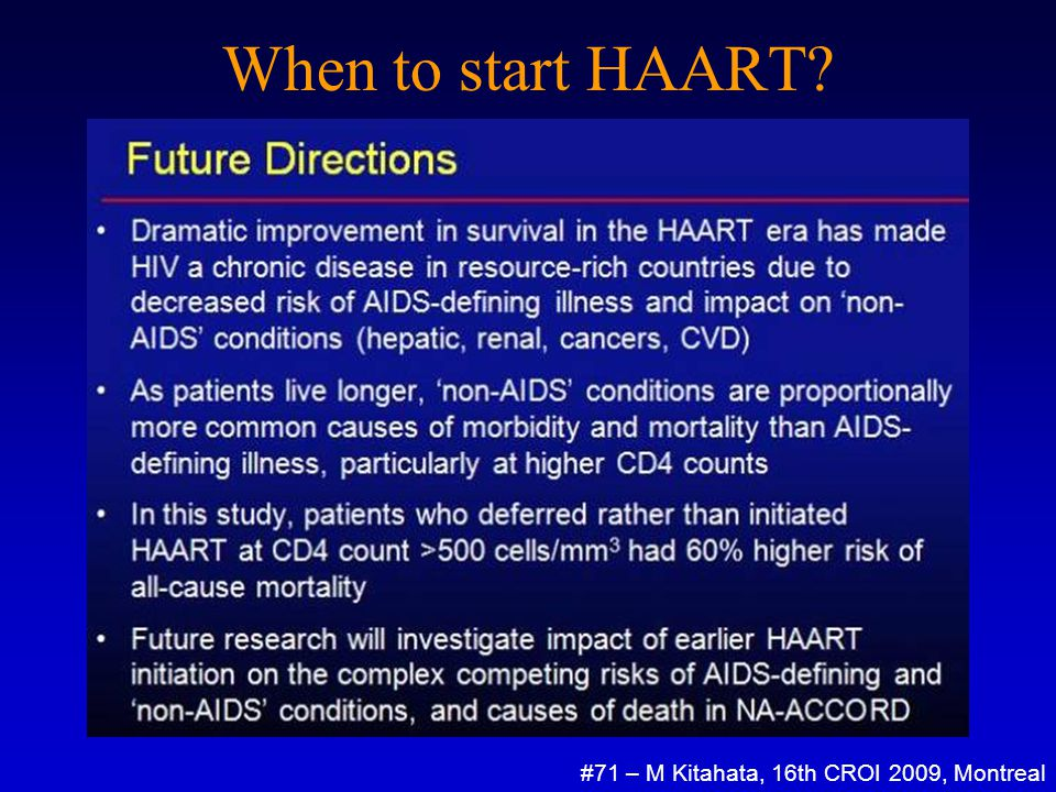 When to start HAART? #71 – M Kitahata, 16th CROI 2009, Montreal
