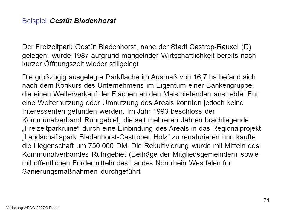 Vorlesung WEGW 2007 © Blaas 71 Beispiel Gestüt Bladenhorst Der Freizeitpark Gestüt Bladenhorst, nahe der Stadt Castrop-Rauxel (D) gelegen, wurde 1987