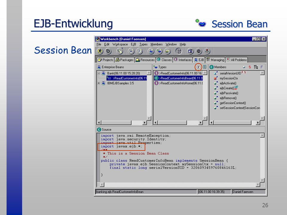 26 EJB-Entwicklung Session Bean Session Bean