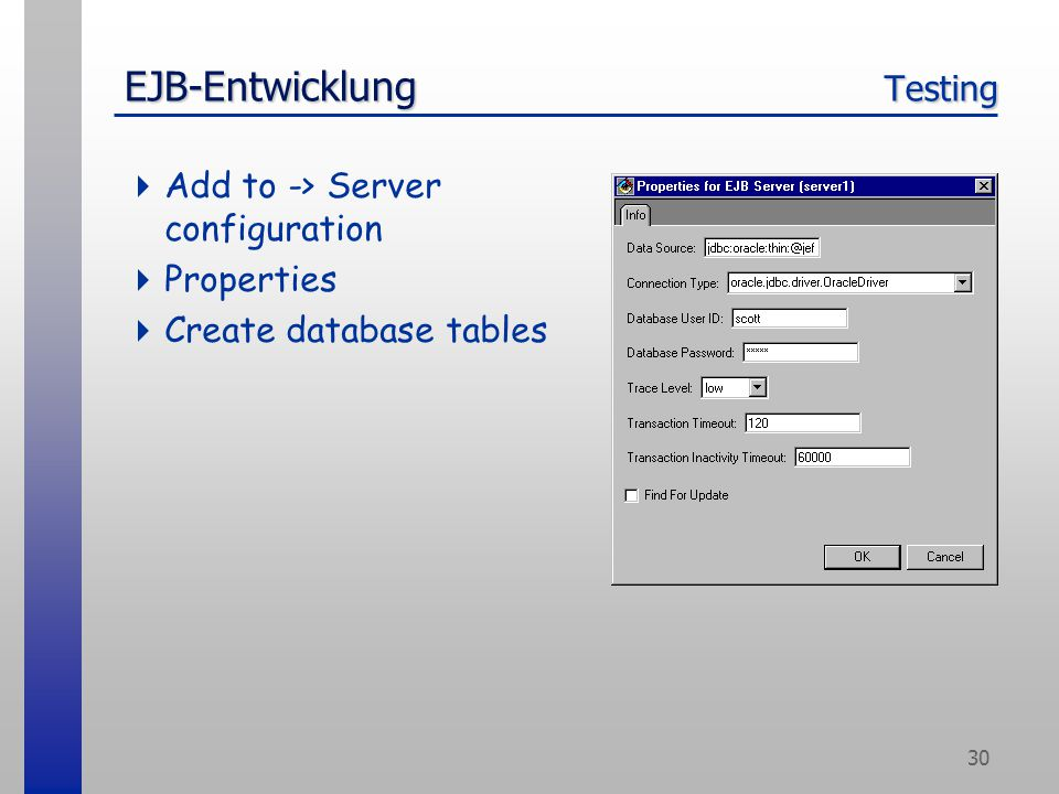 30 EJB-Entwicklung Testing  Add to -> Server configuration  Properties  Create database tables